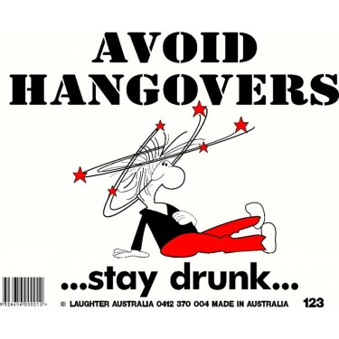 Fun Sign 123 - Avoid hangovers
