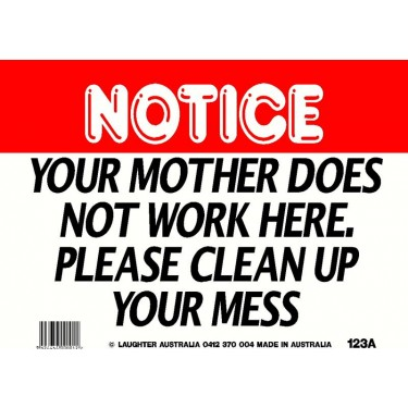 Fun Sign 123a - Please clean up your mess