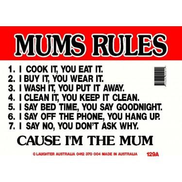 Fun Sign 129a - Mums Rules