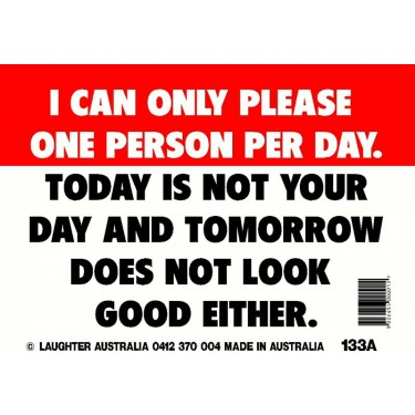Fun Sign 133a - Today is not your day