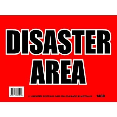 Fun Sign 148b - Disaster Area