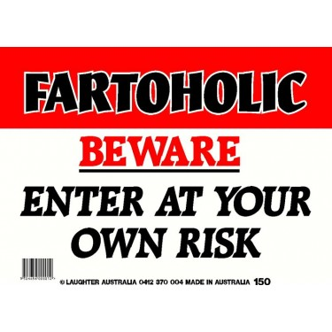 Fun Sign 150 - Fartoholic