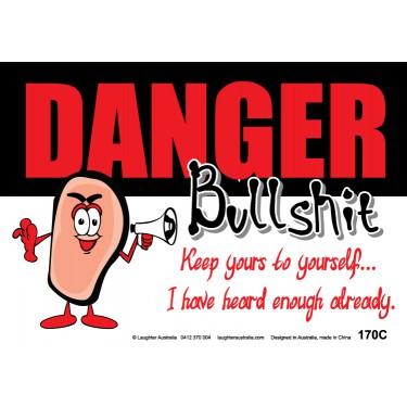 Fun Sign 170c - Danger Bu***hit