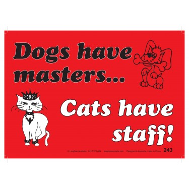 Fun Sign 243 - Dogs have masters