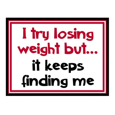 Fridge Magnet 712 -  I try losing weight