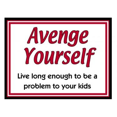 Fridge Magnet 729 -  Avenge Yourself
