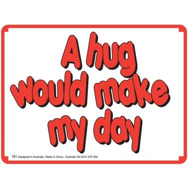 Fridge Magnet 781 - A hug would make my day