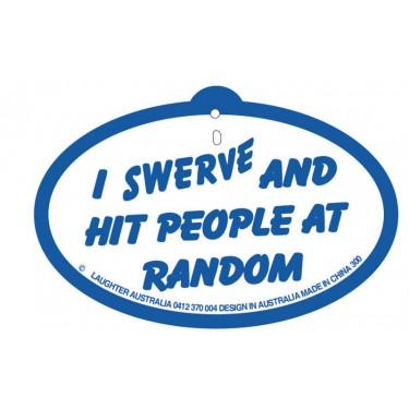 Hang Up 300 I Swerve and hit people at random