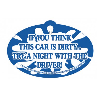 Hang Up 350 If you think this car is dirty try a night with the driver