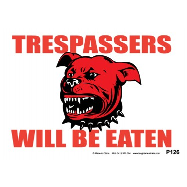 Fun Sign P126 - Trespassers will be Eaten