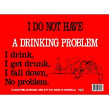 Fun Sign 126 - Drinking Problem