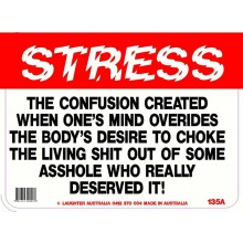 Fun Sign 135a - Stress