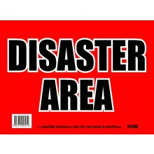 Fun Sign 148b - Disaster Area