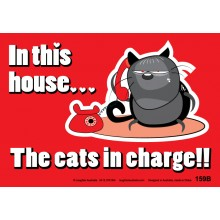 Fun Sign 159b - In this house...The Cats in charge