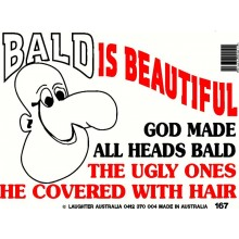 Fun Sign 167 - Bald is beautiful