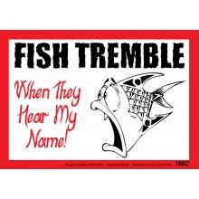 Fun Sign F168C - Fish Tremble