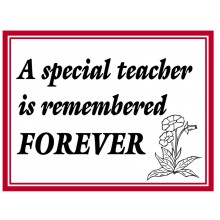 Fridge Magnet 701 -  A special teacher is remembered FOREVER