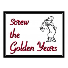 Fridge Magnet 725 -  Screw the Golden Years