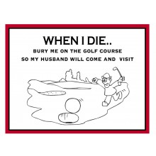 Fridge Magnet 734 - When I die