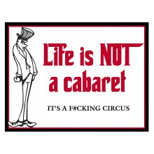 Fridge Magnet 741 - Life is not a caberet