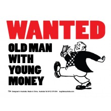 Magnet 754 - Wanted Old man with young money