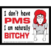 Magnet 758 - I don't have PMS