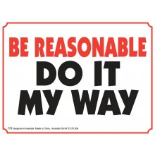Fridge Magnet 778 - Be reasonable