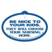 Hang Up 303a Be nice to your kids. They choose your nursing home