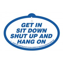 Hang Up 307 Get in sit down shut up and hang on