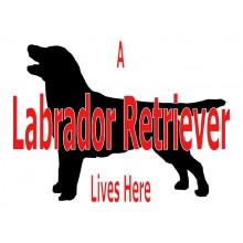 Pet Sign P116 - A Labrador Retriever Lives Here